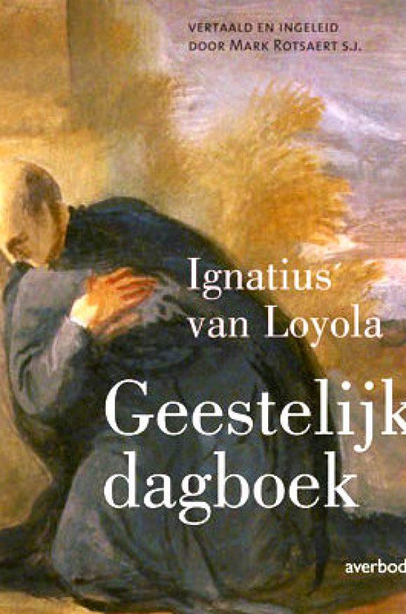 Ignatius van Loyola: Geestelijk dagboek