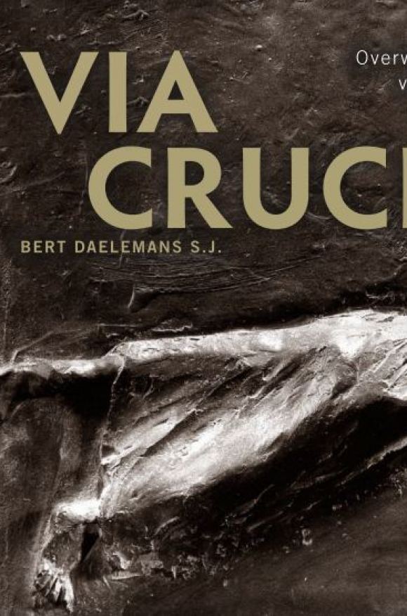 Via Crucis, een nieuw boek van Bert Daelemans sj 1